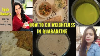 I tried Rujuta Diwekar weightloss diet plan for Quarantine| Quarantine meal/diet plan for weightloss