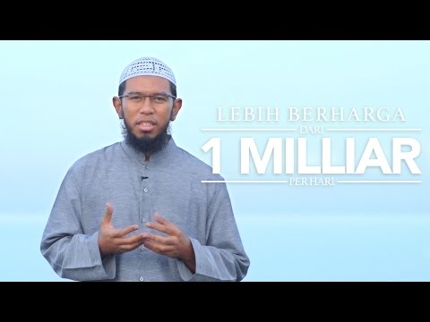 Ceramah Singkat: Lebih Berharga Dari 1 Milliar Per Hari - Ustadz Muhammad Nuzul Zikri, Lc.