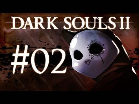 Dark Souls 2 Gameplay Walkthrough w/ SSoHPKC Part 2 - This is Dark Souls
