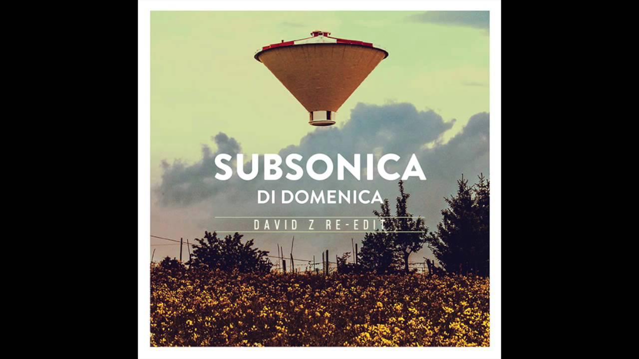 Subsonica - Di Domenica (David Z Re-Edit)
