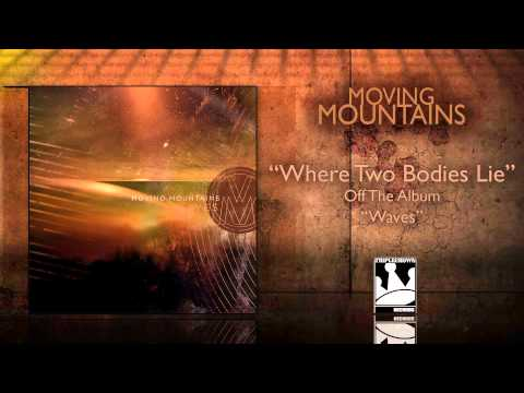 Moving Mountains - Where Two Bodies Lie