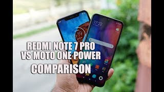 Redmi Note 7 Pro vs Moto One Power Comparison