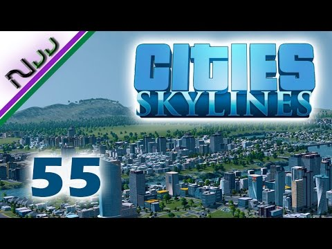 Cities Skylines - 55 - Massive Freeway Construction Continues