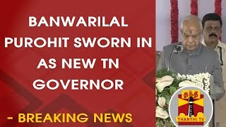 BREAKING NEWS : Banwarilal Purohit sworn in as New TN Governor | Thanthi TV