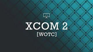 Livestream 20.10.18 Xcom 2 WOTC (Teil 4) (Deutsch)