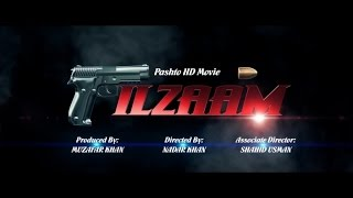 Pashto new film - Ilzam Official Trailer - Hd1080