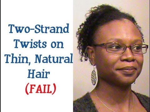 44 ★ Two-Strand Twists on Thin Natural Hair - FAIL