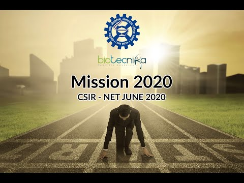 CSIR NET Mission 2020 - CSIR Preparation Strategy For Life Science CSIR NET June Exam