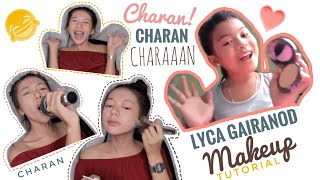LYCA GAIRANOD MAKEUP TUTORIAL ( CHARAN ! )