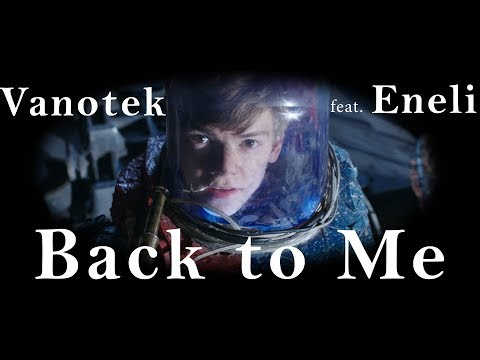 Vanotek - Back to Me (feat.  Eneli) Video Edit
