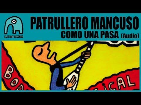 PATRULLERO MANCUSO - Como Una Pasa [Audio]