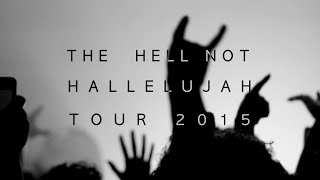 THE HELL NOT HALLELUJAH TOUR