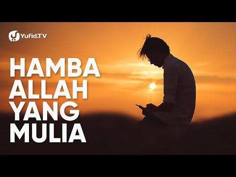 Ceramah Agama: Hamba Allah yang Mulia - Ustadz Dr. Abdullah Roy, M.A.