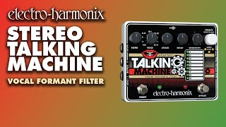 Electro-Harmonix Stereo Talking Machine demo by Bill Ruppert