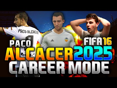 FIFA 16 | PACO ALCACER IN 2025!!! (CAREER MODE)