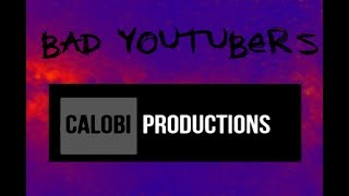 Bad YouTubers: Calobi Productions