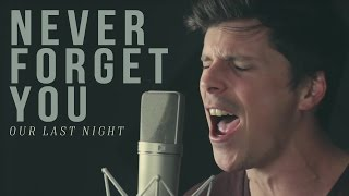 Zara Larsson MNEK Never Forget You cover by Our Last Night