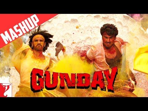 Mashup - Gunday - Ranveer Singh | Arjun Kapoor | Priyanka Chopra