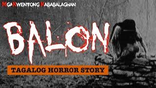 👿 BALON - Tagalog Horror Story