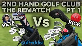 RICK Vs PETER - THE 2nd HAND GOLF CLUB - THE REMATCH PT1