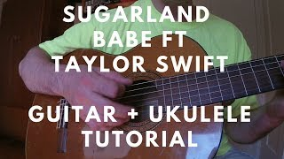 Download Lagu Sugarland – Babe featuring Taylor Swift  – Guitar + Ukulele Lesson with TAB Gratis STAFABAND