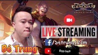 [ LIVE ] Bé Trung Nay Kéo Rank 5 Cho Anh Em nè !