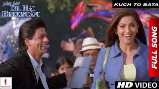 Kuch To Bata | Full Song | Phir Bhi Dil Hai Hindustani | Shah Rukh Khan, Juhi Chawla