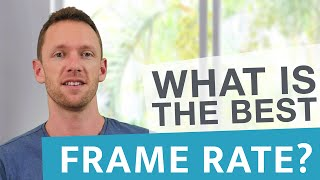 Best Frame Rate for Your Videos