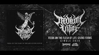 TAEDIUM VITAE - FEEDS ON THE FLESH OF LIFE-GIVING FORMS [SINGLE] (2020) SW EXCLUSIVE