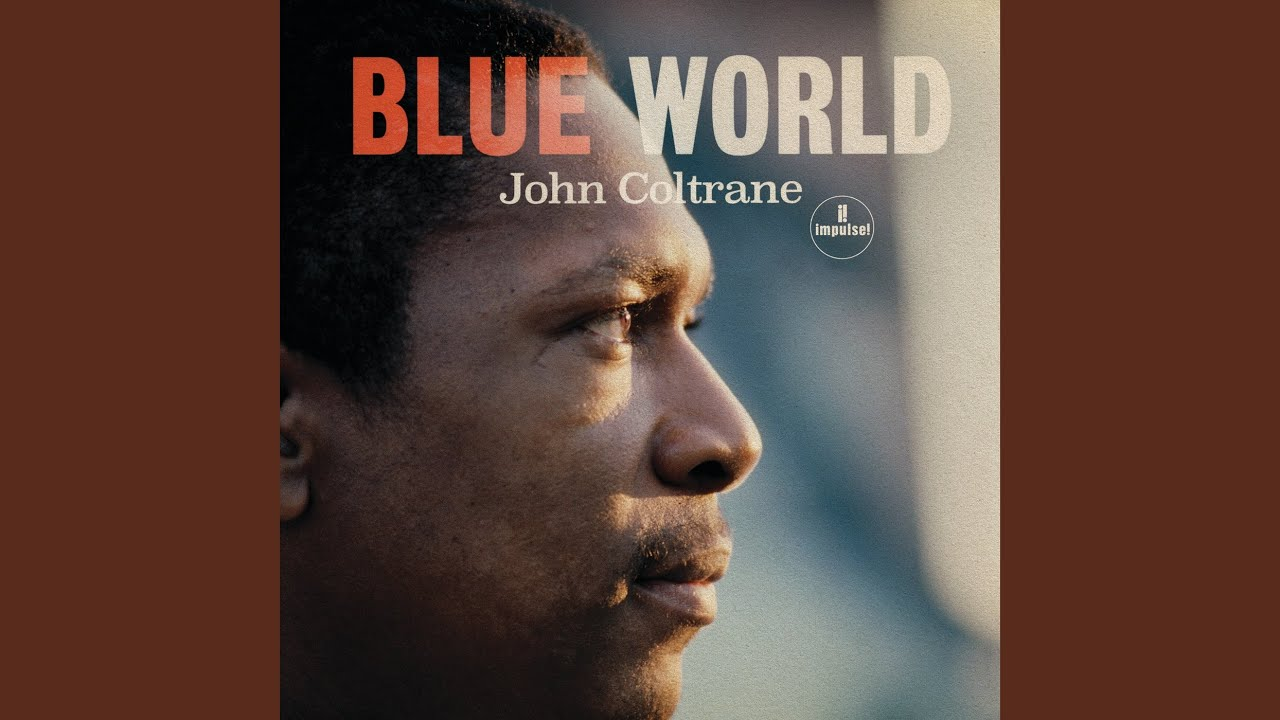 John Coltrane - 全曲フル試聴開始 新譜「Blue World」2019年9月27日発売 (1964年6月録音 未発表スタジオ音源) thm Music info Clip