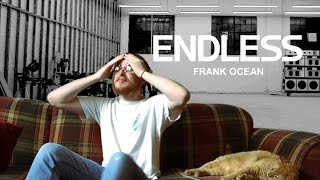 Frank Ocean - Endless (FIRST REACTION/REVIEW)