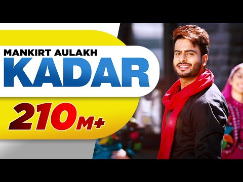 Kadar (Full Song) | Mankirt Aulakh | Latest Punjabi Song 2016
