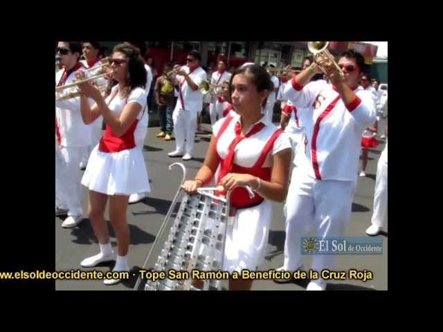 Tope San Ramón 2012 - Cruz Roja El Sol de Occidente #1 (Bandas)