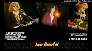 Watch Ian Hunter Life After Death video
