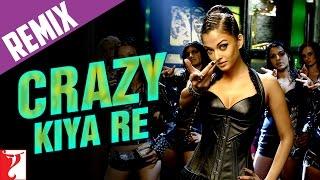 Crazy Kiya Re - Remix Song | Dhoom:2 | Hrithik Roshan | Aishwarya Rai