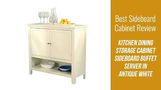 Sideboard Server Review - Kitchen Dining Storage Cabinet Sideboard Buffet Server in Antique White