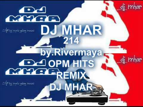 214 (Rivermaya) OPM HITS REMIX DJ MHAR.wmv
