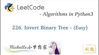 LeetCode in Python 226. Invert Binary Tree - Michelle小梦想家