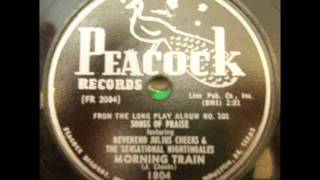 Rev  Julius Cheeks and Sensational Nightingales   Morning Train