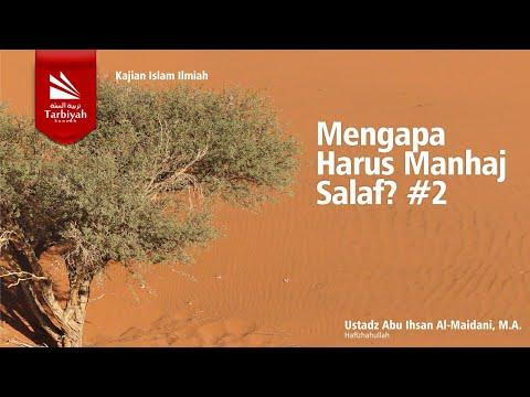 Mengapa Harus Manhaj Salaf bagian ke 2 | Ustadz. Abu Ihsan Al-Maidany, M.A. Hafizhahullah