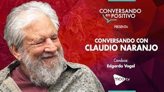 Mca Tv  Conversando En Positivo  Claudio Naranjo