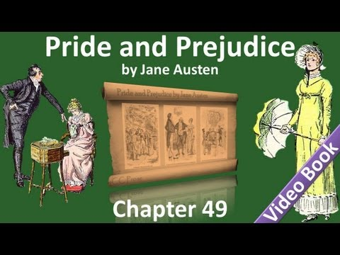 Chapter 49 - Pride and Prejudice by Jane Austen