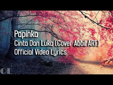 Papinka - Cinta Dan Luka Lyrics (Cover)