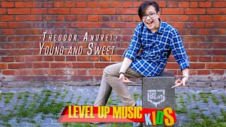 Theodor Andrei - Young And Sweet - || Level Up Music Kids