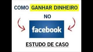 Como Ganhar Dinheiro no Facebook - [Caso Real #1]
