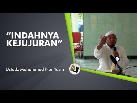 Ustadz Muhammad Nur Yasin  (Indahnya Kejujuran)