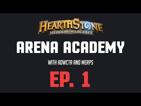 Hearthstone: Arena Academy with ADWCTA and Merps - Ep. 1