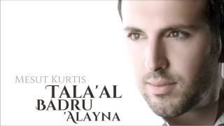 Download Lagu Mesut Kurtis - Tala'al Badru Alayna | Audio Gratis STAFABAND