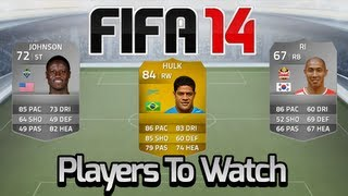 FIFA 14 | Players To Watch