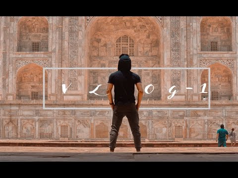 TAJ MAHAL -INDIA[AGRA]  |VLOG 1